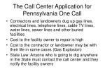 the call center application for pennsylvania one call