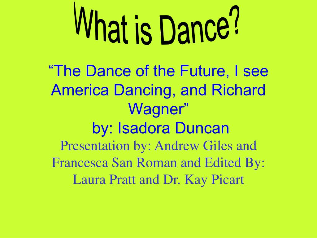 the dance of the future i see america dancing and richard wagner by isadora duncan l.