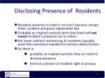 disclosing presence of residents