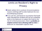 limits on resident s right to privacy
