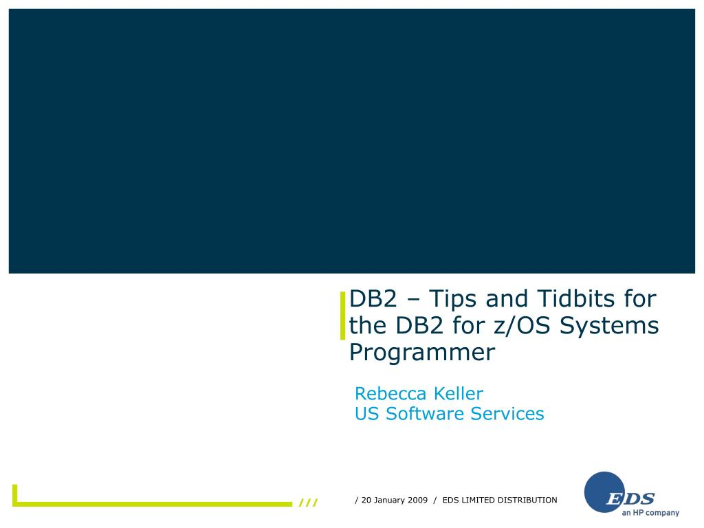 db2 tips and tidbits for the db2 for z os systems programmer l.