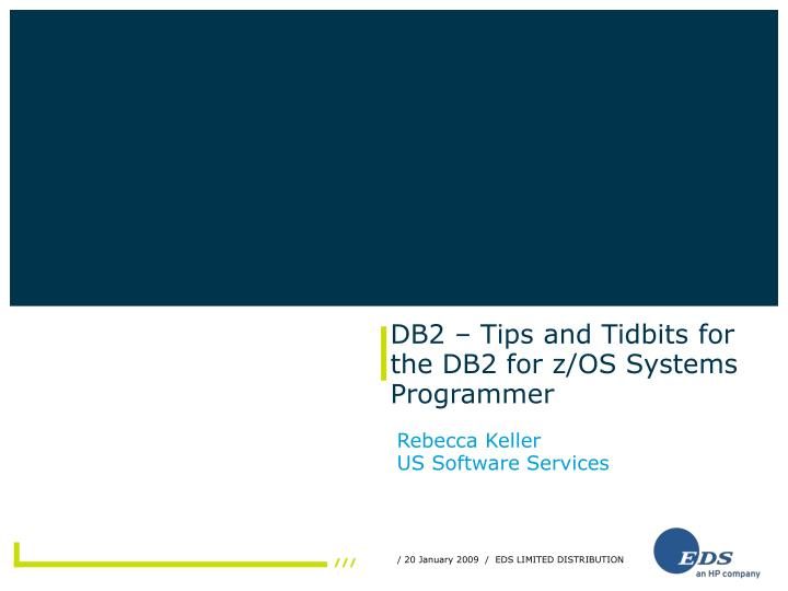 db2 tips and tidbits for the db2 for z os systems programmer n.