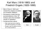 karl marx 1818 1883 and friedrich engels 1820 1895