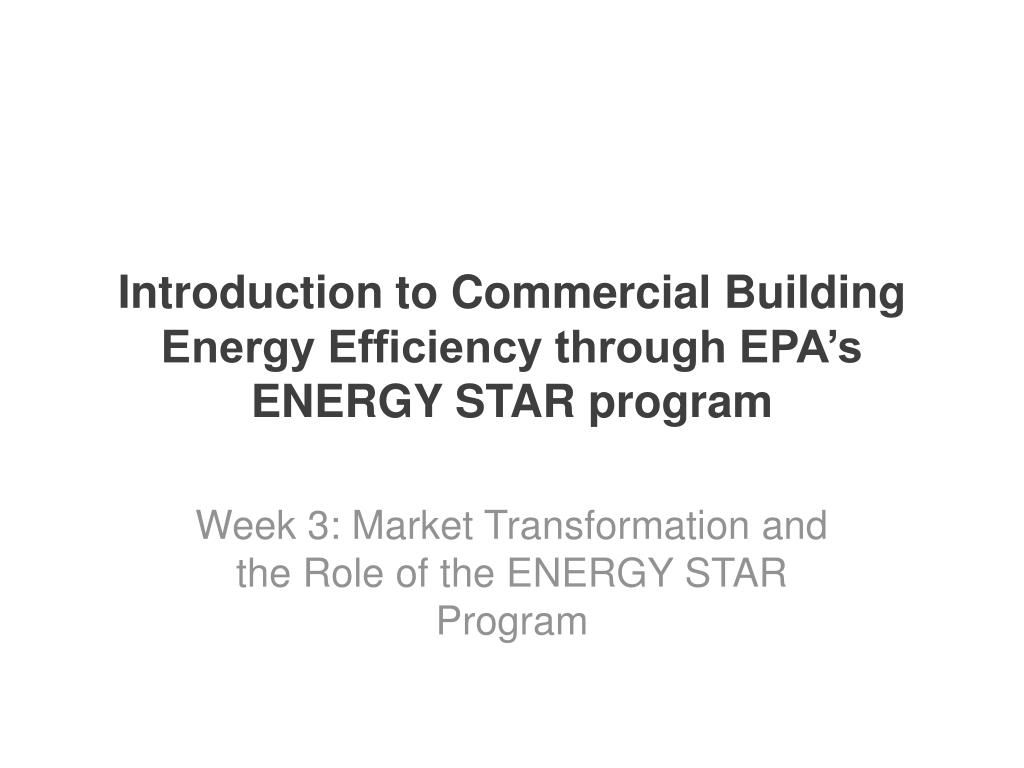 introduction to commercial building energy efficiency through epa s energy star program l.