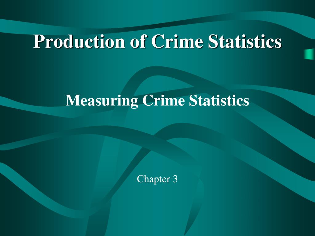 production of crime statistics l.