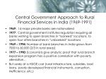 central government approach to rural financial services in india 1969 1991