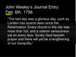 john wesley s journal entry feb 6th 1756