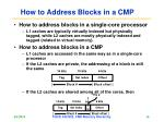 how to address blocks in a cmp