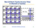 non uniform cache access time in shared l2 caches