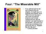 four the miserable mill