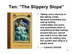 ten the slippery slope