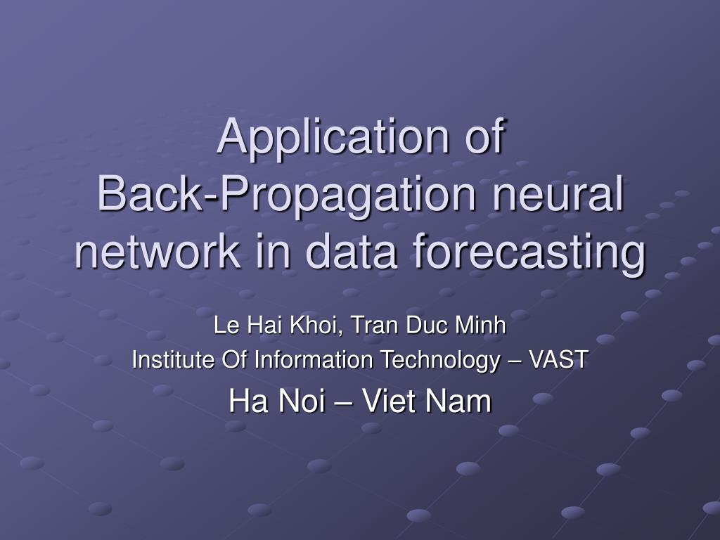 application of back propagation neural network in data forecasting l.