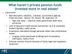 what haven t private pension funds invested more in real estate