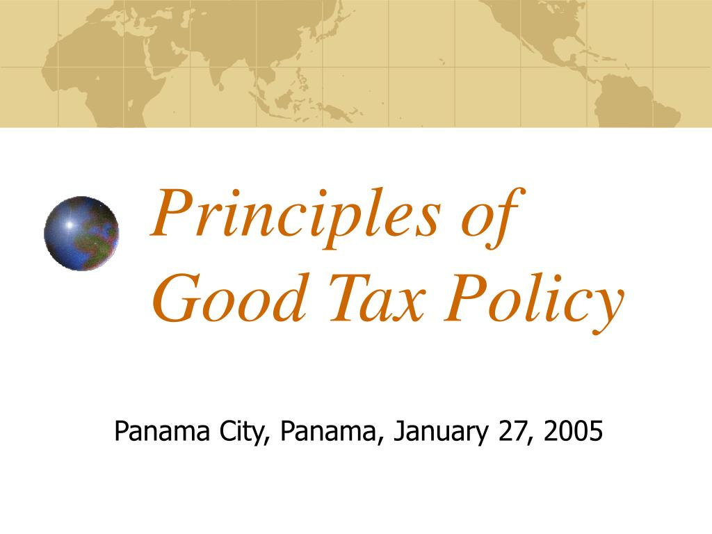 principles of good tax policy l.