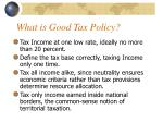 what is good tax policy