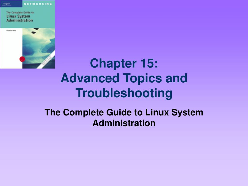 chapter 15 advanced topics and troubleshooting l.