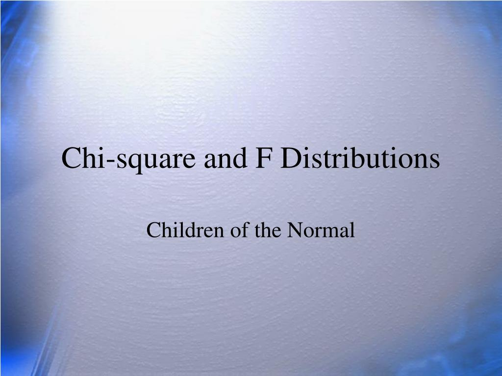 chi square and f distributions l.