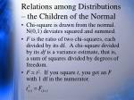 relations among distributions the children of the normal