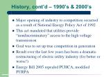 history cont d 1990 s 2000 s