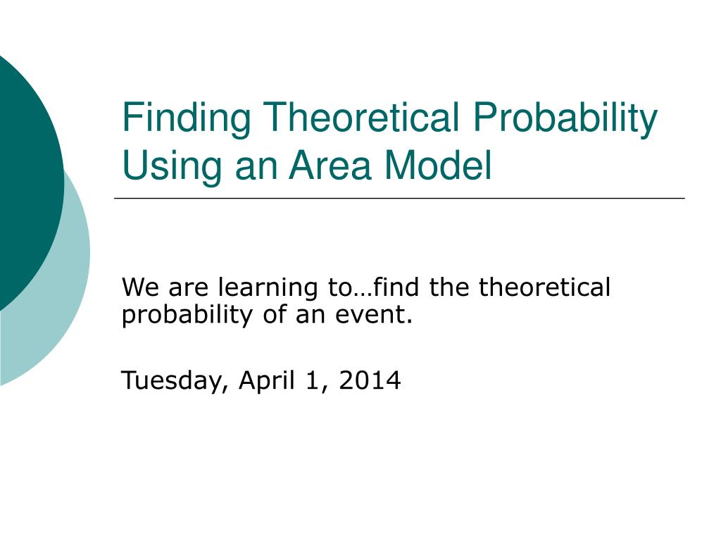 finding theoretical probability using an area model l.