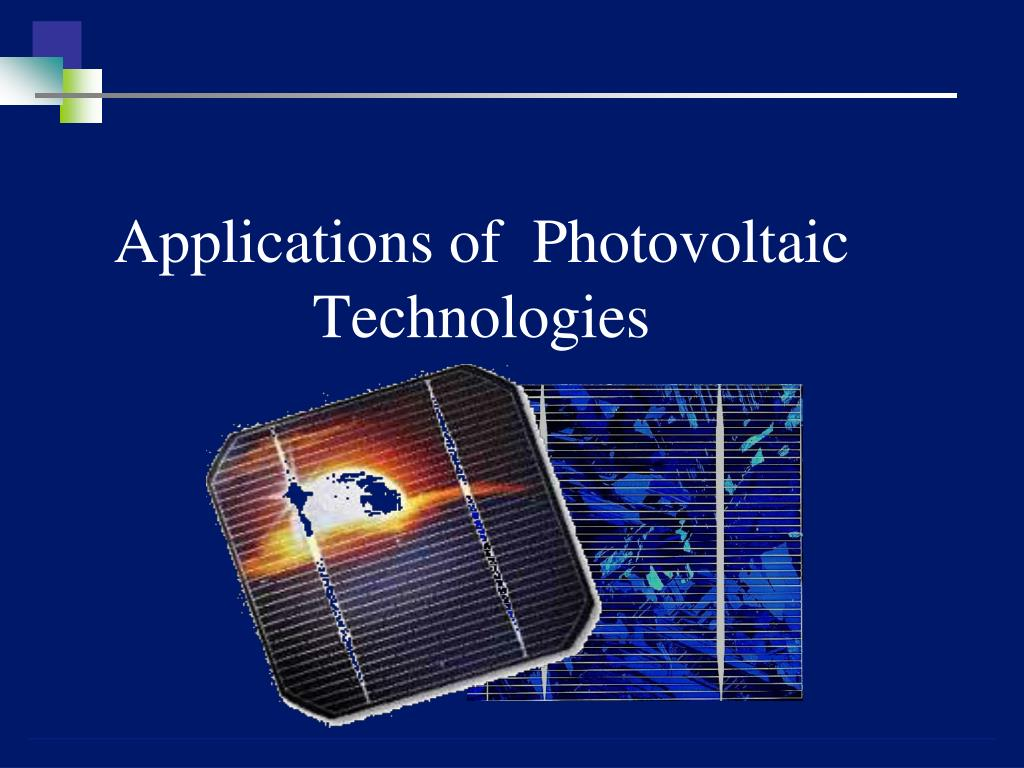applications of photovoltaic technologies l.