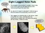 eight legged note pads