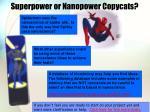 superpower or nanopower copycats