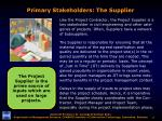 primary stakeholders the supplier