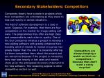 secondary stakeholders competitors