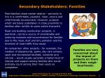 secondary stakeholders families
