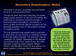 secondary stakeholders media
