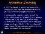 understand the project context previous experience with similar project