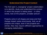 understand the project context