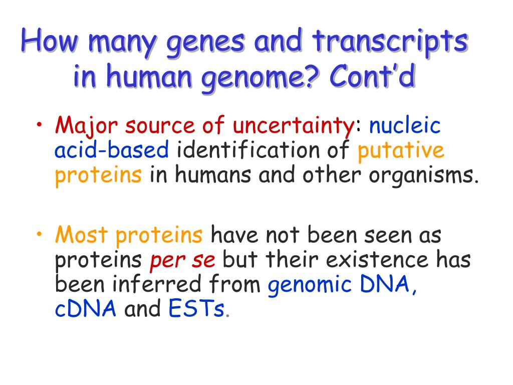 How many genes and transcripts in human genome? Cont'd