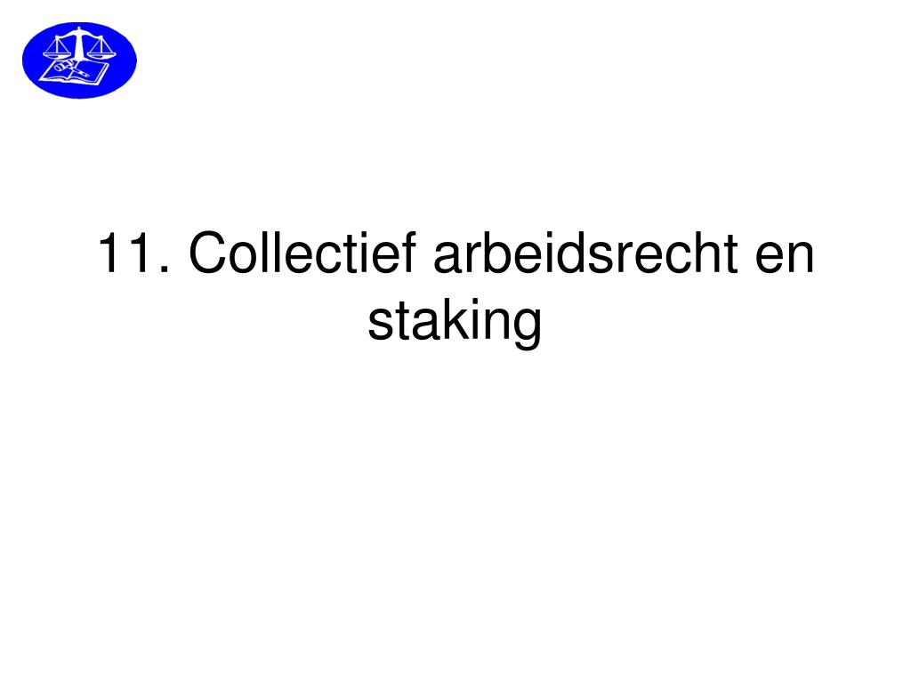 11 collectief arbeidsrecht en staking l.