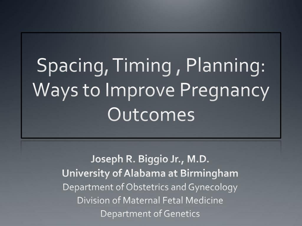 spacing timing planning ways to improve pregnancy outcomes l.