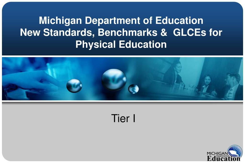 michigan department of education new standards benchmarks glces for physical education l.