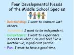 four developmental needs of the middle school species