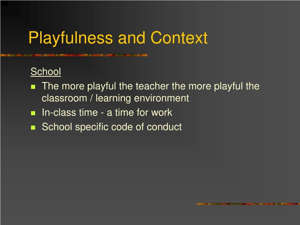 Playfulness and Context