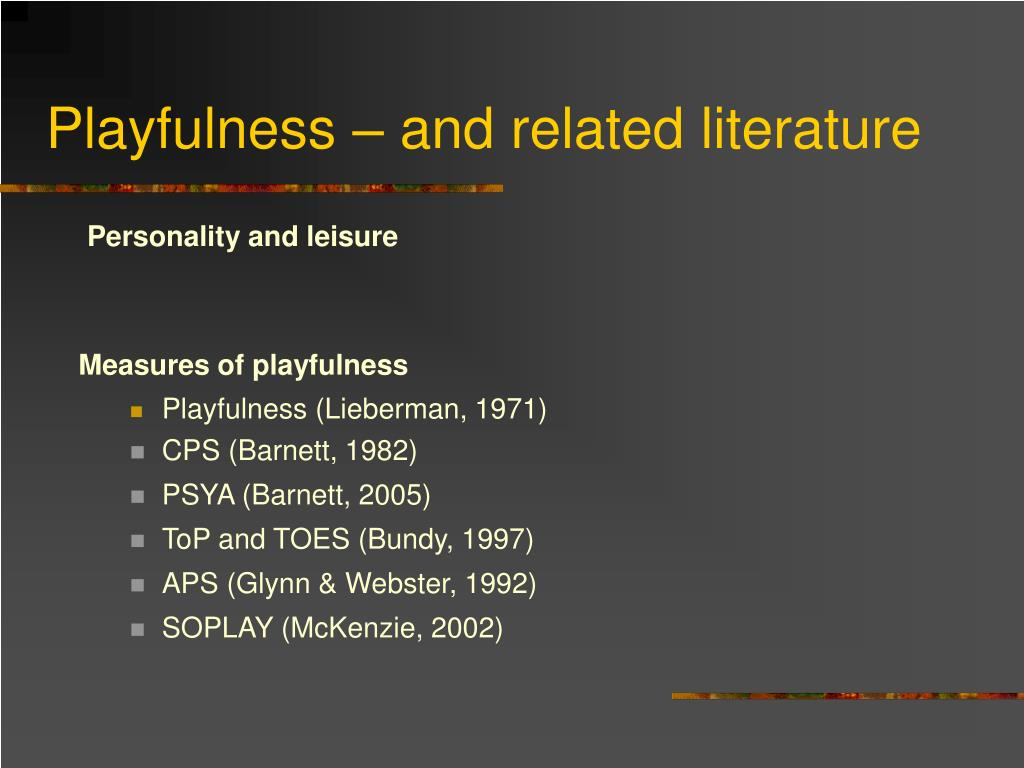 Playfulness – and related literature