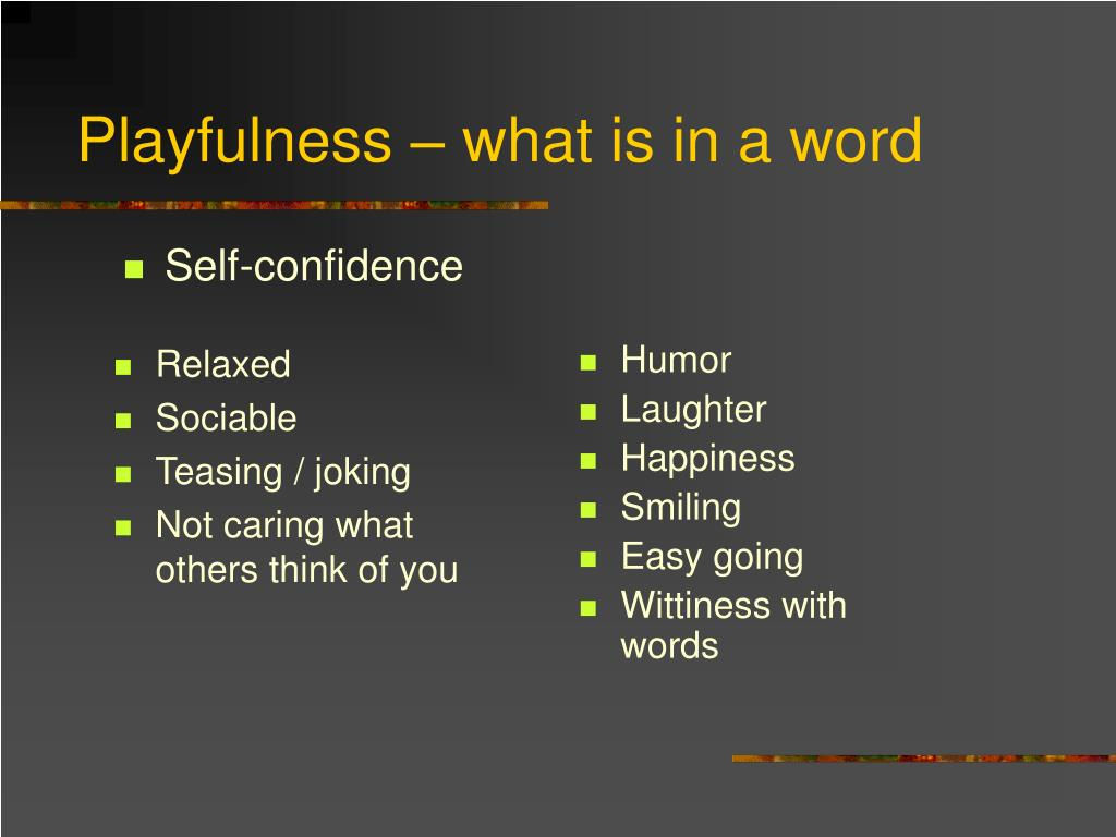 Playfulness – what is in a word