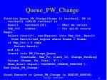 queue pw change