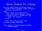 queue student pw change