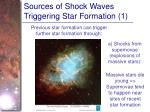 sources of shock waves triggering star formation 1
