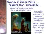 sources of shock waves triggering star formation 2