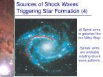 sources of shock waves triggering star formation 4