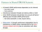 fairness in shared dram systems