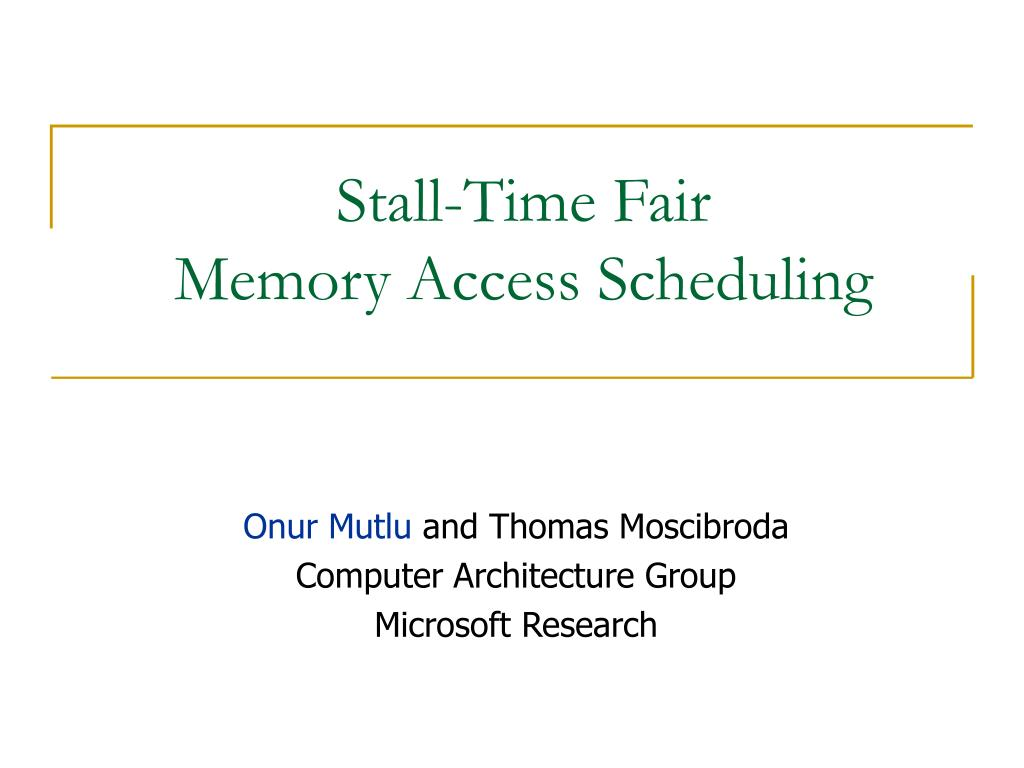 stall time fair memory access scheduling l.