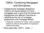 cmos combining mortgages and derivatives