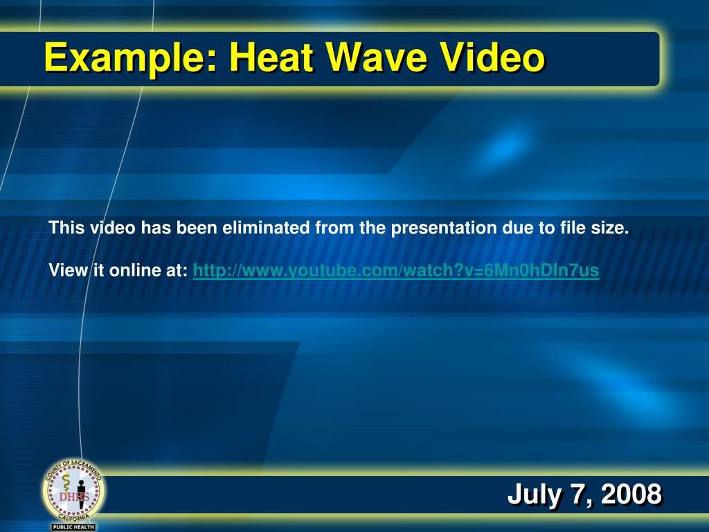 Example: Heat Wave Video